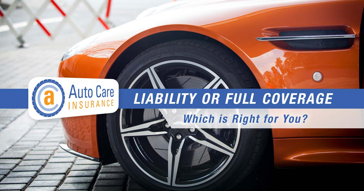 Liability or Full Coverage Which is Right for You